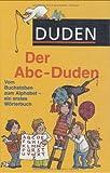 Duden - Der Abc-Duden: Vom Buchstaben zum Alphabet - ein