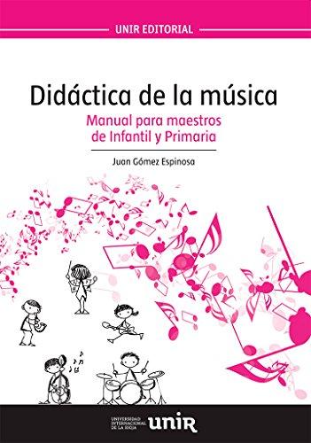 Didáctica de la música: Manual para maestros de Infantil y Primaria