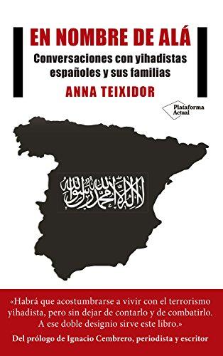 En nombre de Alá: Conversaciones con yihadistas españoles y sus familias