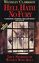 Hell Hath No Fury by Wensley Clarkson (1996-03-03)