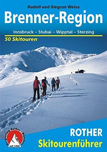 Preisvergleich Produktbild Brenner-Region. Innsbruck, Stubai, Wipptal, Sterzing. 50 Skitouren in Nord- und Südtirol (Rother Skitourenführer)