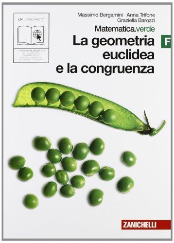 Matematica.verde. Vol. F. Verde: La geometria euclidea e la congruenza. Per le Scuole superiori. Con espansione online