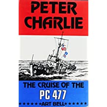 Peter Charlie: The Cruise of the PC 477 (English Edition)