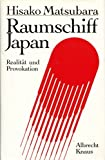 Raumschiff Japan. Realität und Provokation - Hisako Matsubara