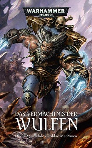 Das Vermächtnis der Wulfen (Warhammer 40,000) (Black Mri)