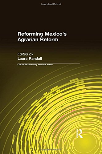 Reforming Mexico's Agrarian Reform (Colombia University Seminars)
