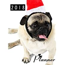 2018 Planner: Dog Calendar Planner With Dialy Weekly Planner Dog Breed Calendar Year Of The Dog (2018 Calendar Dog Planner)