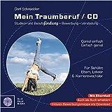 Mein Traumberuf - CD: Studien- und Berufsfindung, Bewerbung, Vorstellung