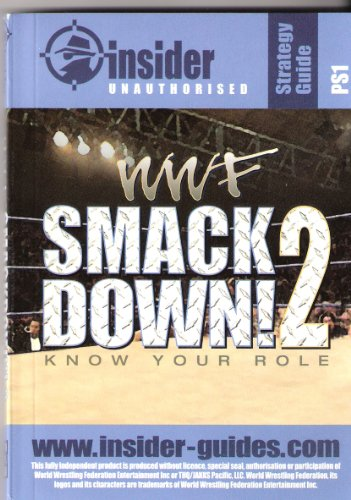WWF Smackdown 2 Know Your Role: Insider Unauthorised Strategy Guide (Insider Strategy Guides) por Ina Oltack