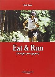 EAT & RUN by SCOTT JUREK