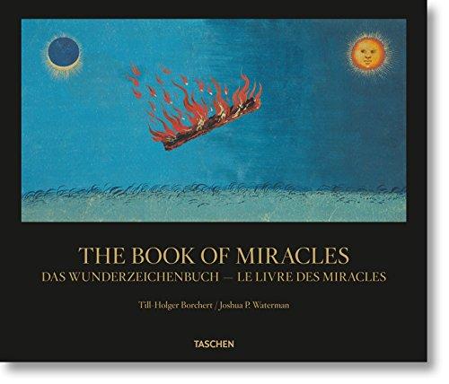 The Book of Miracles / Das Wunderzeichenbuch / Le Livre Des Miracles di Joshua P. Waterman,Till-Holger Borchert