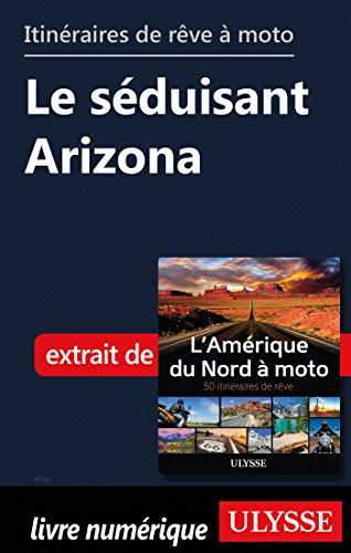 Descargar Libro Itinéraires de rêve à moto - Le séduisant Arizona de Collectif