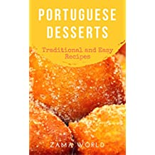 Portuguese Desserts: Traditional and Easy Recipes (English Edition)