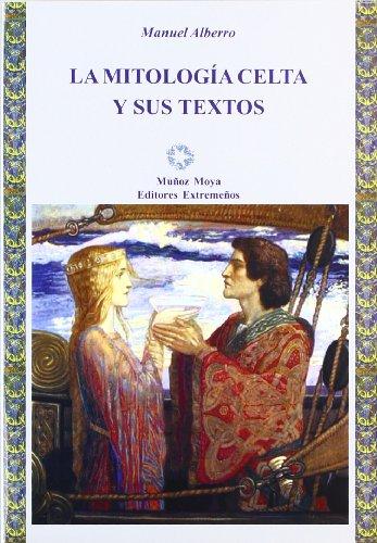 Mitologia Celta Y Sus Textos por Manuel Alberro