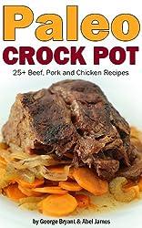 Quick and Easy Paleo Crock Pot Recipes (Civilized Caveman Cookbooks Book 3) (English Edition)