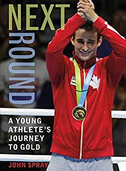 Next Round: A Young Athlete's Journey To Gold por John Spray Gratis