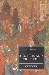 Troilus And Criseyde: Chaucer : Troilus And Criseyde (Everyman) by Geoffrey Chaucer (2000-03-02)