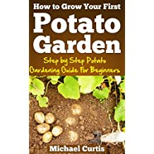 How To Grow Your First Potato Garden (English Edition)