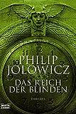 Das Reich der Blinden: Thriller (Allgemeine Reihe. Bastei Lübbe Taschenbücher) - Philip Jolowicz