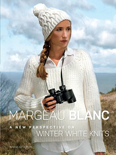 Margeau Blanc: A New Perspective on Winter White Knits (Dover Knitting, Crochet, Tatting, Lace) (Cabled Cardigan)