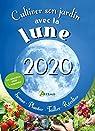 Cultiver son jardin avec la lune 2020 par Delvaille