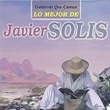 Guitarras Que Cantan: Lo Mejor de Javier Solis