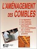 L'aménagement des combles de Jean-Michel Grussy,Patrick Schleret,Benoît Roth (Illustrations) ( 1 juin 2004 )...