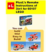 PlusL's Remake Instructions of 3in1 for 60107 LEGO: You can build the 3in1 for 60107 out of your own bricks! (English Edition)