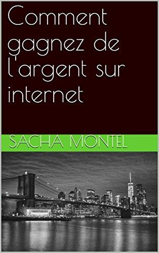 Couverture du livre Comment gagnez de l'argent sur internet