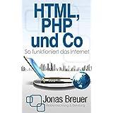 HTML, PHP und Co: So funktioniert das Internet