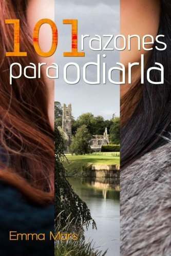 101 razones para odiarla (Spanish Edition) by Emma Mars (2014-08-31)