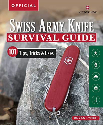 Victorinox Official Swiss Army Knife Camping & Outdoor Survival Guide: 101 Tips, Tricks & Uses por Bryan Lynch