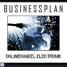 Businessplan - Existenzgründung Onlinehandel Elektronik
