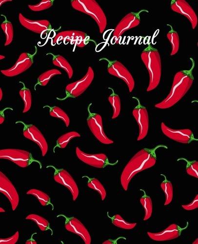 Recipe Journal: Black red chili pepper recipe notebook