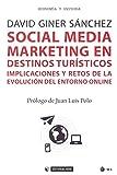 Social Media Marketing en destinos turísticos. Implicaciones y retos de la evolu (Manuales)