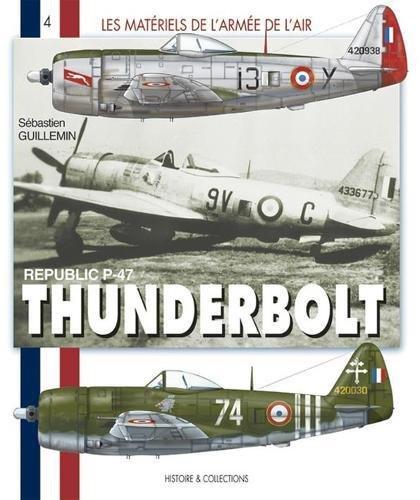 Republic P-47 Thunderbolt (Les Materials De L'armee De L'air, Band 4) (Air Iv)