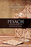 Pesach: A Passover guide for believers in Yeshua (English Edition)