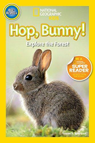 Hop, Bunny!: Explore the Forest (National Geographic Kids, Pre-reader) por Susan B. Neuman
