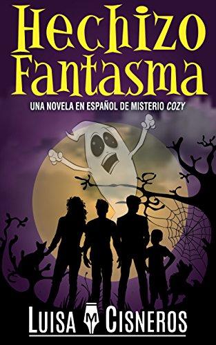 Hechizo Fantasma: Una novela en español de misterio cozy (Zach Dane, detective de