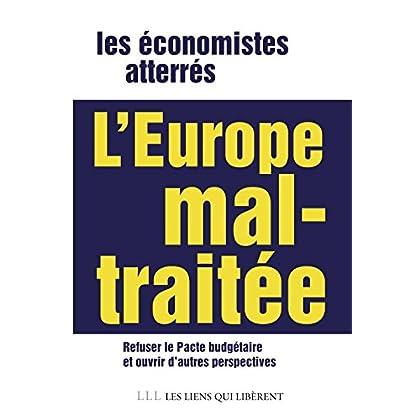 L'Europe mal-traitée: refuser le pacte budgétaire (LIENS QUI LIBER)