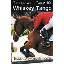 Bittersweet Farm 10: Whiskey Tango (Volume 10) by Barbara Morgenroth (2015-03-17)