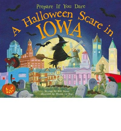 [ A HALLOWEEN SCARE IN IOWA: PREPARE IF YOU DARE (HALLOWEEN SCARE) ] James, Eric (AUTHOR ) Aug-01-2014 Hardcover
