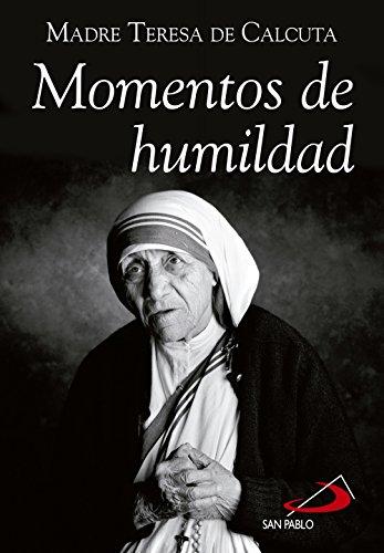 Momentos de humildad por Madre Teresa de Calcuta