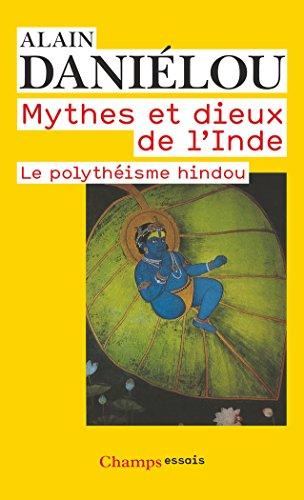 Mythes et dieux de l'Inde : Le polythéisme hindou