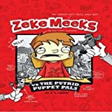 Zeke Meeks Vs the Putrid Puppet Pal
