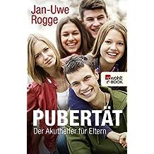 Pubertät: Der Akuthelfer für Eltern (German Edition)