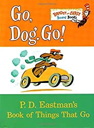 Go, Dog. Go!: P.D. Eastman's Book of Things That Go by P.D. Eastman (1997-07-08)