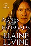 Agnes and the Renegade (Men of Defiance Book 5)