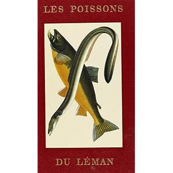 Poissons du Leman. Suivi de Fiches Signaletiques et de Recettes Culinaires des Especes Comestibles