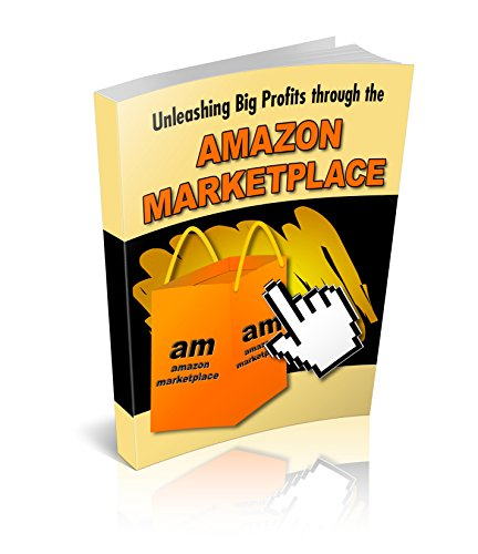 Unleashing Big Profits through AMAZON MARKETPLACE